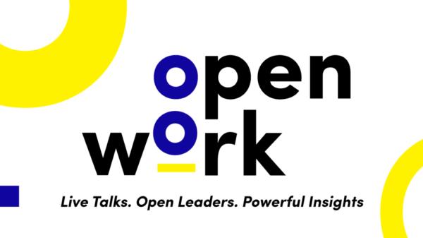 OpenWork: Live Talks. Open Leaders. Powerful Insights.